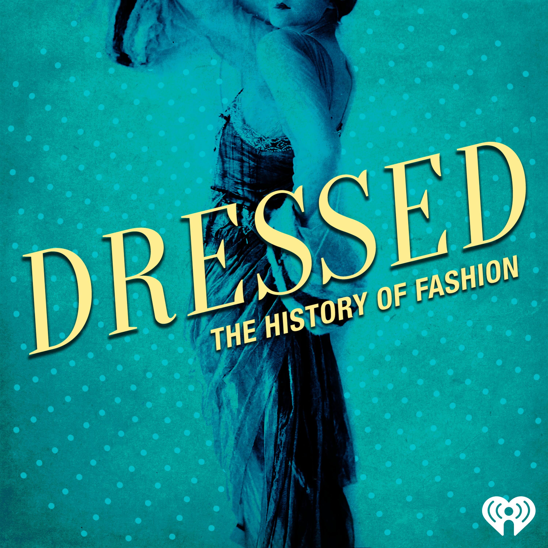 dressed podcast